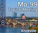 2018 Mo-99 Topical Meeting (Knoxville)